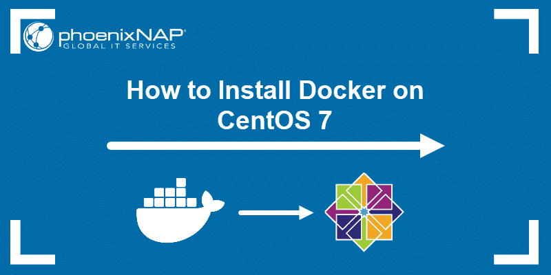 Step-by-step tutorial on how to install Docker on CentOS 7.