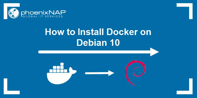 Tutorial on how to install Docker on Debian 10.