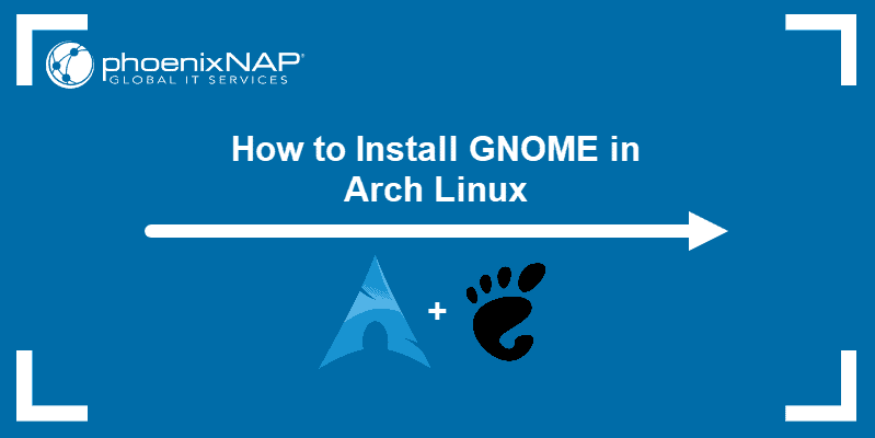 How to install GNOME in Arch Linux