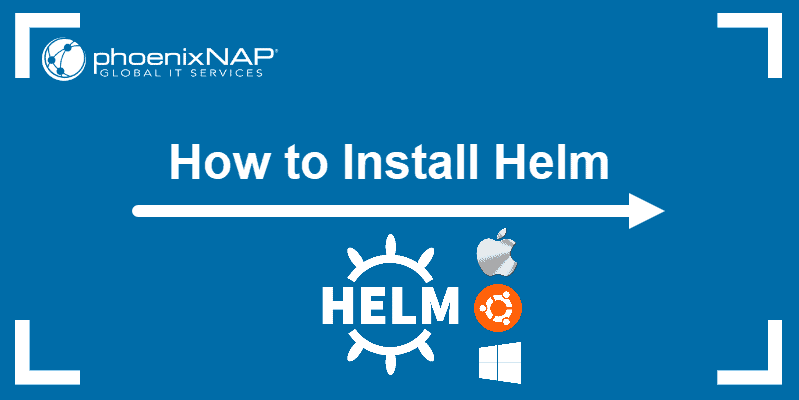 How to Install Helm