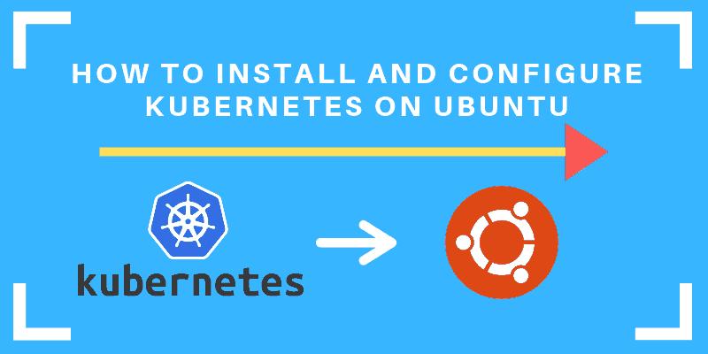 tutorial on the installation of kubernetes on ubuntu