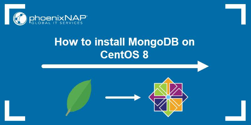 How to install MongoDB on CentOS 8.