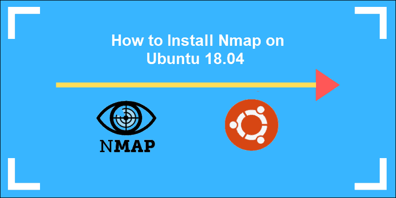 guide to installing nmap on ubuntu 18.04