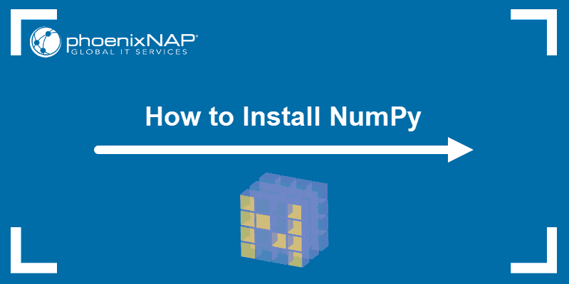Tutorial on how to install NumPy.