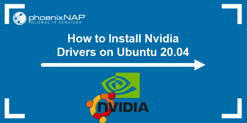 How to install Nvidia drivers on Ubuntu 20.04