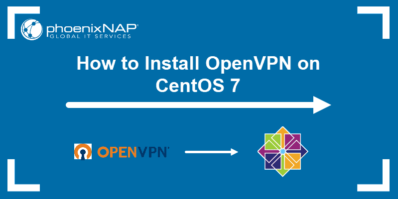 How to install OpenVPN on CentOS 7.