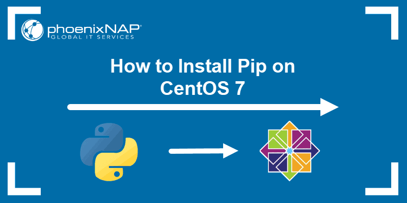 Tutorial on how to install Pip on CentOS 7