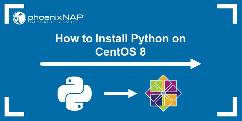 tutorial on how to install Python on CentOS 8
