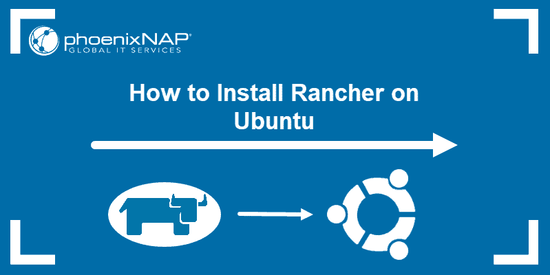 How to install Rancher on Ubuntu.