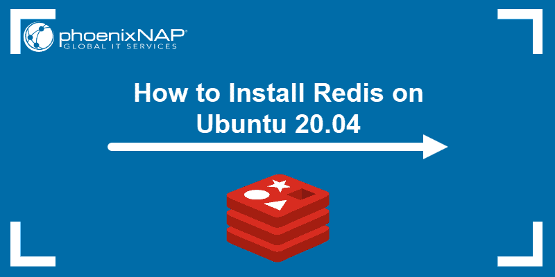 tutorial on How To Install and Secure Redis on Ubuntu 18.04 & 20.04