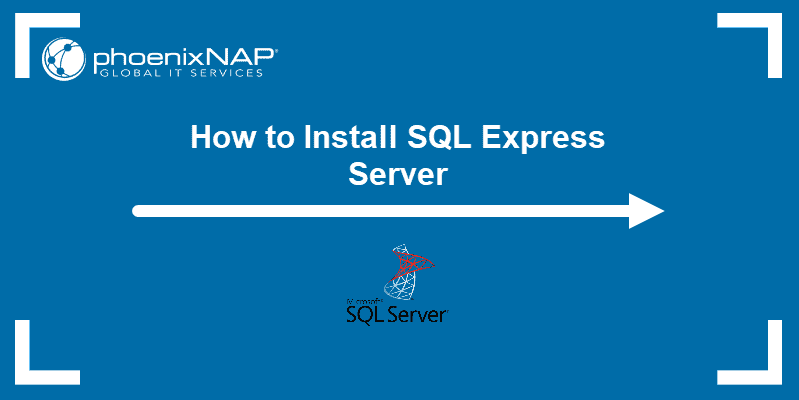How to install SQL Express Server