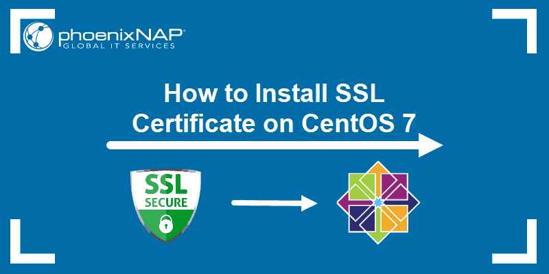 Tutorial on how to install SSL certificate on CentOS 7.