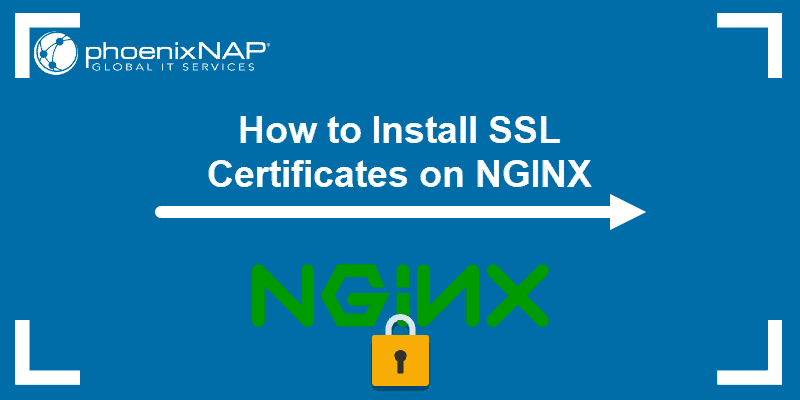 Tutorial on how to install SSL certificates on NGINX