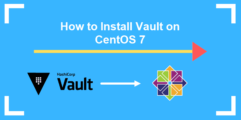 guide on how to install hashicorp vault on centos
