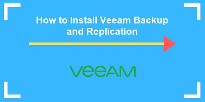 how to install veeam backup and replication