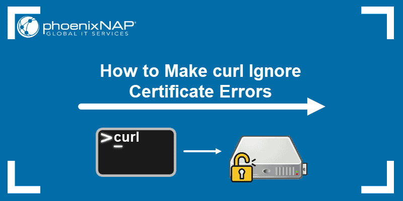 How to make curl ignore certificate errors.