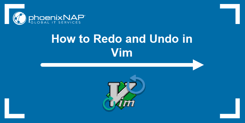 tutorial on undoing and redoing changes in vi / vim