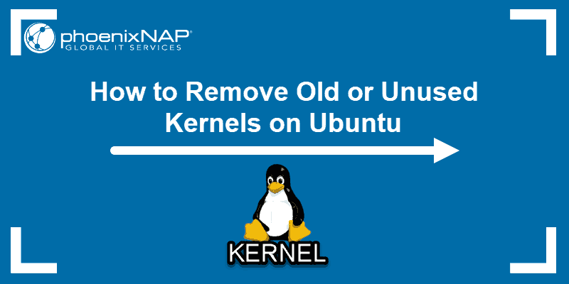 Tutorial on how to remove old or unused kernels on Ubuntu 18.04.