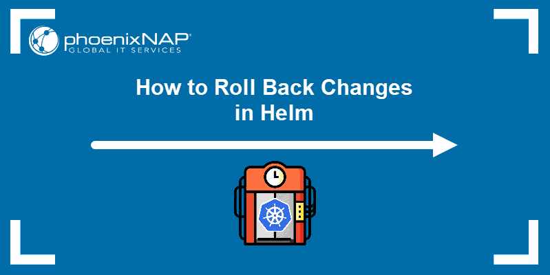 How to roll back changes in Helm