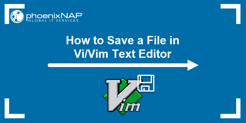 linux Tutorial on how to save a File in Vi / Vim text editor