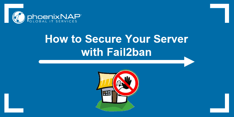 Tutorial on how to secure your server with Fail2ban.