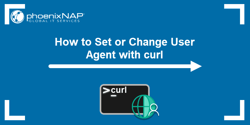 How to set or change user agent with curl.
