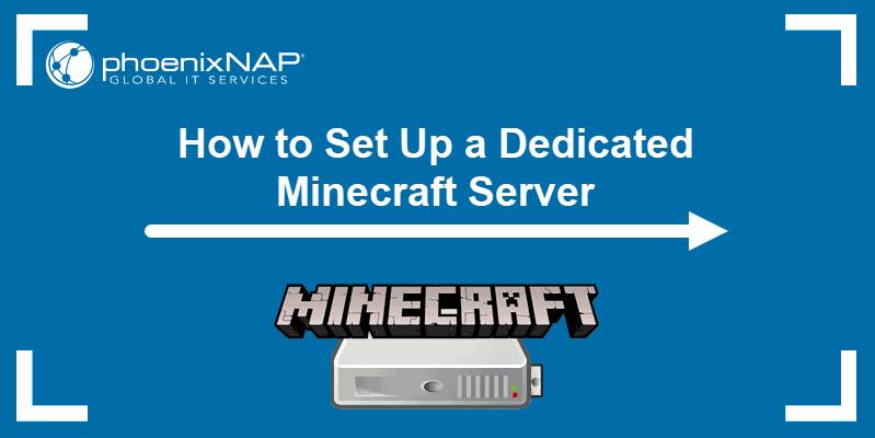 How to set up a dedicated Minecraft server.