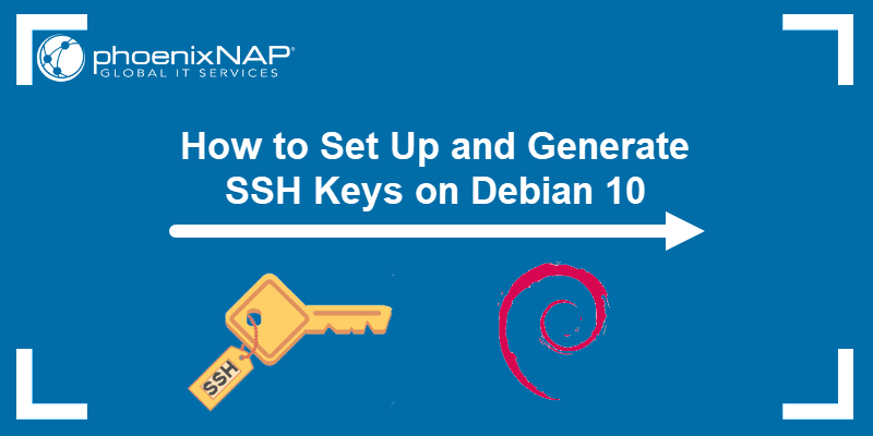 How to Set Up and Generate SSH Keys on Debian.