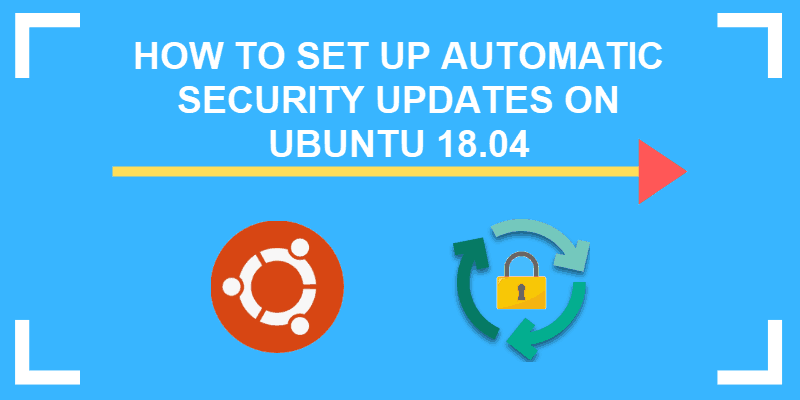 how to set up automatic security updates on ubuntu 18.04