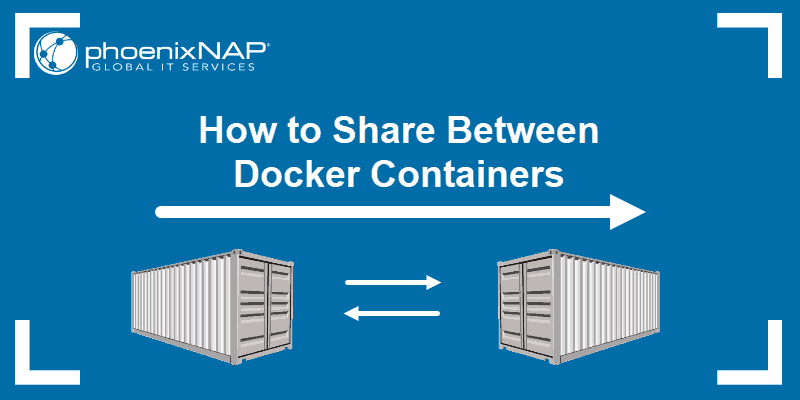 Tutorial on how to share between Docker containers.