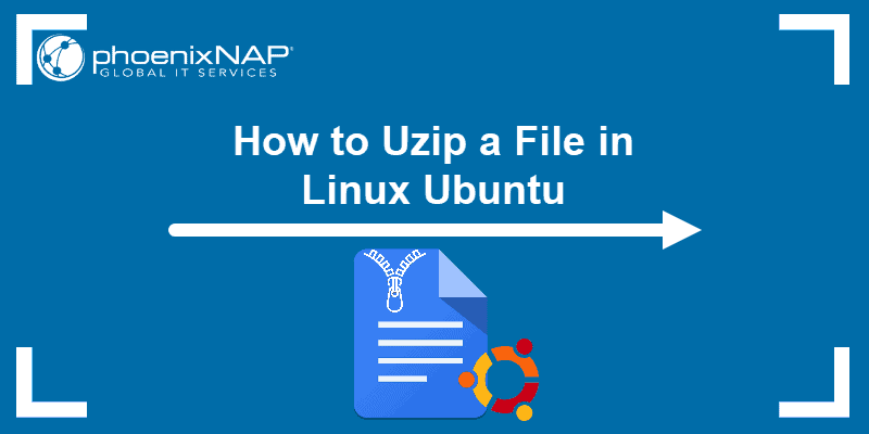 How to unzip a file in Linux Ubuntu.