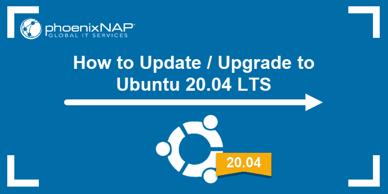 Tutorial on how to upgrade to Ubuntu 20.04 from 18.04 or 19.10 using command line or GUI
