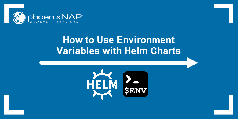 How to use environment variables with Helm charts