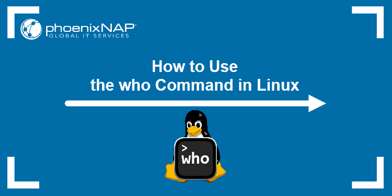 How to Use the who Command in Linux
