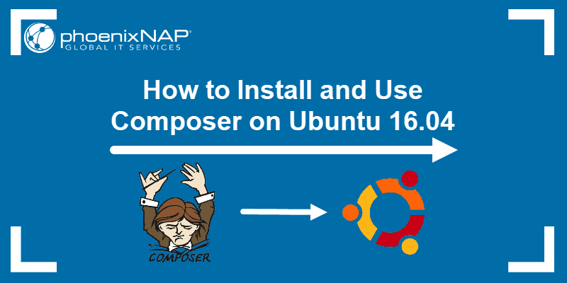 Tutorial on how to install and use Composer on Ubuntu 16.04.