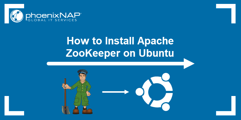 Install Apache ZooKeeper on Ubuntu.