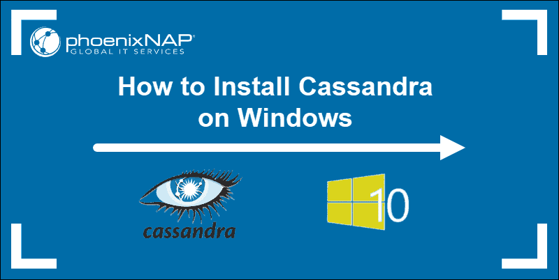 Cassandra and Windows 10 tutorial on installing and setting up
