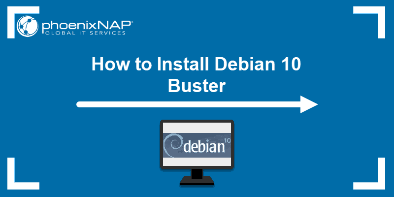 Tutorial on how to install Debian 10 Buster.