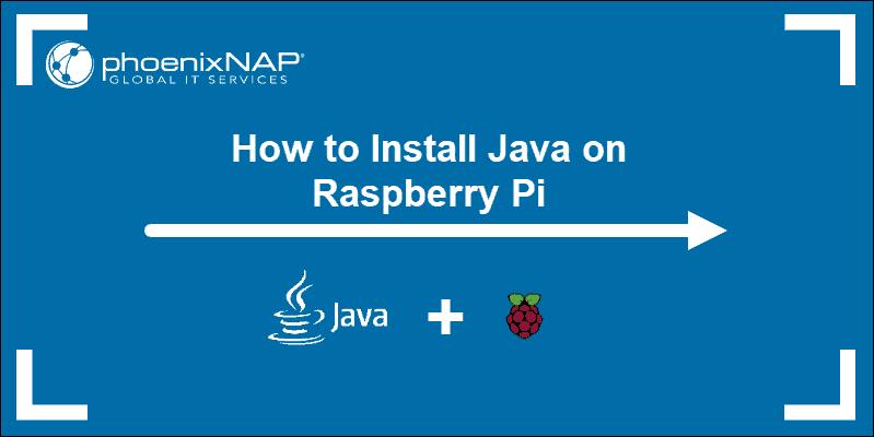 tutorial on raspberry pi install java 11