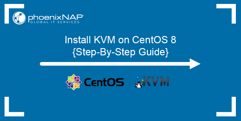 Install KVM on CentOS 8 - Step-By-Step Guide