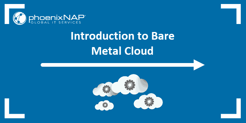 Introduction to Bare Metal Cloud article.