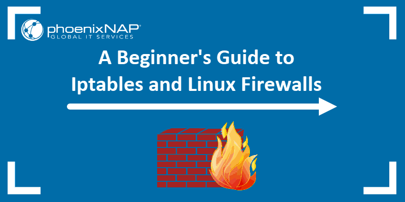 Introduction to a guide on how to secure your Linux system with iptables.
