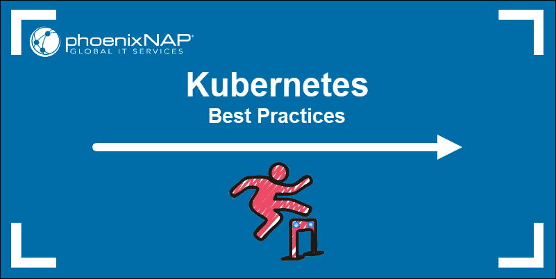 Best practices for deploying and administering a Kubernetes cluster.