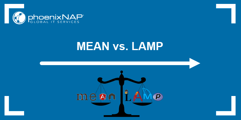 MEAN stack vs. LAMP stack differences