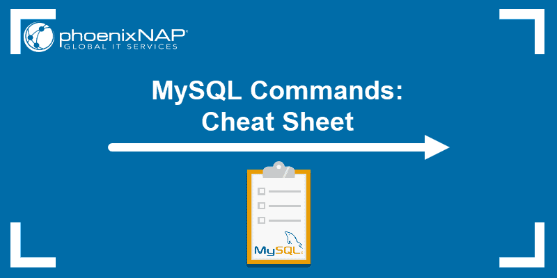 MySQL commands: Cheat Sheet