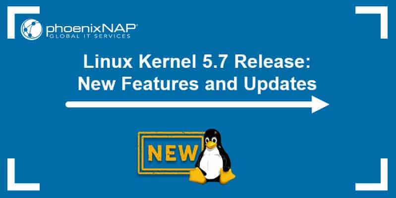 New features of Linux kernel 5.7.