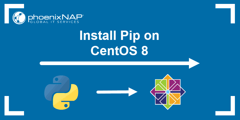 tutorial on how to install Pip package-management system on CentOS 8