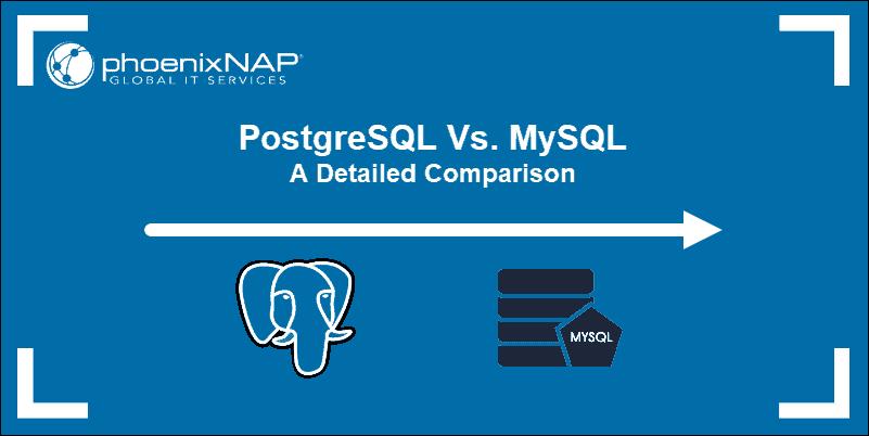 MySQL and PostgreSQL Comparison of features.