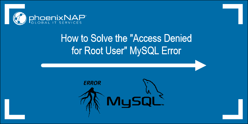 "Introduction to the article on resolving the ""Access denied for root user"" MySQL error."