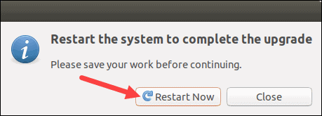 Restart Ubuntu to complete upgrade.